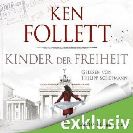 Follett Ken - Kinder der Freiheit / Дети Свободы (DE)